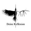 Deine Reflexion