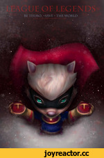 • BE TEEMO, «SAVE » THE WORLD
