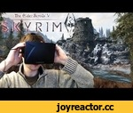 SKYRIM + OCULUS RIFT | EVERYTHING'S SO BIG!!,Games,,If you enjoyed the video, punch that LIKE button in the face! It really helps! Subscribe for more great content : http://bit.ly/11KwHAM   Share with your friends and add to your favourites it really helps me out a LOT and helps the channel grow