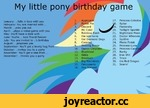 My little pony birthday game January: ...falls in love with you February: You are married with ... March: ...asks you out April: ...plays a video game with you May: You'll have a date with ... June: You're ... best friend forever July: You are invited to ...'s birthday August: ...proposes you Se