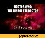 The Time of the Doctor in 5 seconds,Comedy,,Doctor Who is owned by BBC.
