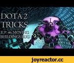 Dota 2 Tricks - Moving Buildings Epic Bug,Games,,Dota 2 Tricks - Episode 46 shows you how to move buildings with Void and hero with moving skill (Earthshaker, Natures Prophet, Clockwerk). Post your comments and like the video for new episodes! В сорок шестом эпизоде Dota 2 Tricks мы покажем вам как