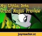 My Little Dota ~ Grand Magus,Film,,Before I say anything, I would like to credit the following people: + Magnalicous whom performed the narration for this animation http://www.youtube.com/user/Magnaliscous  + Emichwan88 who did an amazing Twilight Voice http://www.youtube.com/user/Emichwan88  +