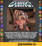 IN BORDERLANDS 2, TINV TINR'S LRZV EVE IS RCTURLLV R BUG. INSTERD OF FIXING HER EVE TRACKING* THE DEVELOPERS THOUGHT IT FIT HER CHARACTER* AND DECIDED TO LEAVE IT IN THE GAME. SUBMITTED BV POGUE-MPHONE DIDVOUKNONGnMING.COM