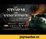 Warhammer 40K: Storm of Vengeance - Trailer,Games,,Warhammer 40K: Storm of Vengeance - Trailer  Subscribe to Eurogamer - http://www.youtube.com/subscription_center?add_user=eurogamer  For the latest video game reviews, news and analysis, check out http://www.eurogamer.net and don't forget to follow