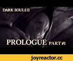 Dark Souls II PS3/X360/PC - Prologue Part 1 (Trailer),Games,,Feast your eyes on the first part of the Dark Souls II prologue. Your journey to get rid of the Curse begins...  Dark Souls II will be available on Playstation 3, Xbox 360 on March 14th. PC version will be available on April 25th . For