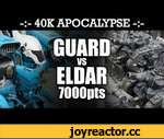 APOCALYPSE Imperial Guard vs Eldar 40K Battle Report SHOCK AND AWE! 6th Edition 7000pts,Games,,APOCALYPSE Imperial Guard vs Eldar 40K Battle Report SHOCK AND AWE! 6th Edition 7000pts: Oh boy! Here we go! Our BIGGEST 40K Apocalypse game ever! James, Ben, and Will Warick combine forces to take on