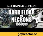 Dark Eldar vs Necrons Warhammer 40K Battle Report CRYPT CITY RAIDERS! 6th Ed 1850pts | HD Video,Games,,Dark Eldar vs Necrons Warhammer 40K Battle Report CRYPT CITY RAIDERS! 6th Ed 1850pts:  It's here! The Dark Eldar have arrived...and what better way to start them off on this channel than to have