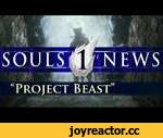 "SOULS NEWS: Demon's Souls 2 Leak - ""Project Beast"",Games,,Where there's smoke, there's fire. Beast Souls, anyone? Best evidence @ 5:09 inb4 console war. ▼ Click ""show more"" to find more ▼ KINDLE THE CHANNEL [become a patron] ►http://www.patreon.com/vaatividya CREATION TIME [for this video] ►12"