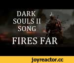 DARK SOULS 2 SONG - Fires Far,Games,,An epic, multi-part song based on Dark Souls 2! Click to subscribe! http://www.youtube.com/subscription_center?add_user=miracleofsound Download: http://miracleofsound.bandcamp.com/ STALK ME ON TWITTER: https://twitter.com/miracleofsound  Itunes: