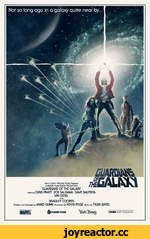 WALT DISNEY PRODUCTIONS Presents A MARVEL FILMS GROUP PRODUCTION GUARDIANS OF THE GALAXY starring CHRIS PRATT ZOE SALDANA DAVE BAUTISTA VIN DIESEL and BRADLEY COOPER Written and Directed by JAAAES GUNN Produced by KEVIN FEIGE Music by TYLER BATES MARVEL $ POSTER POSSE sU)alt5)t$ncu