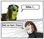 Not so fast. Thane. Siha, I...