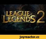 League of Legends 2,Games,,An exclusive sneak peek at the upcoming sequel to Riot's hit moba.