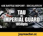 Tau vs Imperial Guard Warhammer 40K Escalation Battle Report MISSION IMPOSSIBLE! 7th Edition 1850pts,Games,,Tau vs Imperial Guard Warhammer 40K Battle Report Escalation MISSION IMPOSSIBLE! 7th Edition 1850pts:  Our first 40K Escalation game! ...and oh wow it was a good one! Great terrain and a mega