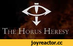 * The Horus Heresy
