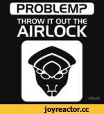 PROBLGMP THROW IT OUT THG AIRLOCK