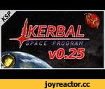 [KSP] Kerbal Space Program v0.25 RELEASE! (First Look/Overview),Games,,Kerbal Space Program version 0.25 has arrived! And Porkjet wants to show off its B9 Aerospace kit - now part of stock KSP - with a technology Expo! So meet me on the runway, and bring your hardhat... I hear there's asteroids in