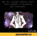 """25. Dr. Bright cannot override orders to """"preserve the timeline""""."""