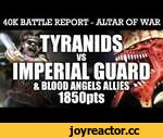 Tyranids vs Imperial Guard Warhammer 40K Battle Report WAVE ASSAULT! 7th Edition 1850pts | HD,Games,,Tyranids vs Imperial Guard Warhammer 40K Battle Report WAVE ASSAULT! 7th Edition 1850pts:  Apologies for the delay....but here we are...another batch of Warhammer 40K Battle Reports on the way!:)