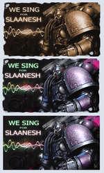 WE SING SLAANESH WE SING SLAANESH