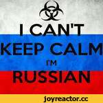 & KEEP CALM I'M ¡¡RUSSIAN