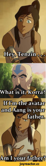 What is it^Krorra? is your fathe*3 iffm I your father^