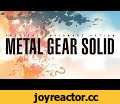 Metal Gear Solid: Now and Forever   Ultimate Saga Trailer,Entertainment,metal gear solid,now and forever,cloud atlas,ultimate saga trailer,twin snakes,sons of liberty,snake eater,portable ops,peace walker,guns of the patriots,the phantom pain,solid snake,big boss,Moments away from the launch of