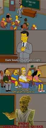 OTTNsou) Dark Souls is ©A-KK=SO£Jli IS EASY. YOU SUCK