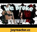 We Broke: Metal Gear Solid V: The Phantom Pain,Gaming,birgirpall,banzaii,funny,pc gaming,game,games,video games,Subscribe for candy (virtual candy) http://bit.ly/BirgirPallSubscribe More We Broke: http://bit.ly/WeBrokePlaylist Support the channel on patreon:  https://www.patreon.com/birgirpall