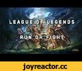 League of Legends: Run or FIght,Gaming,League Of Legends (Video Game),LoL montage,League of Legends montage,League of Legends funny moments,League of Legends funny escapes,LoL random moments,LoL funny moments,Video Game (Industry),My next attempt on video editing. If you like it, give it a thumbs