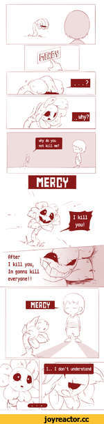 /	why do you not kill me?	V) /