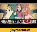 PHARAOHS - BLACK FALLOUT,Comedy,хованский,юрий хованский,юмор,fallout,fallout 4,фаллаут,фаллаут 4,pharaoh,black siemens,pharaohs,black fallout,Contact & booking info: http://goo.gl/aE41eV BETHESDA FAN CLUB: https://vk.com/hovan https://vk.com/meduzya https://vk.com/victordestroyer Мой канал на You