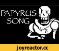 The Papyrus Song - Undertale,Music,Undertale Song,Bonetrousle,Papyrus Song,Undertale,Papyrus,Sans,VideoGameRapBattles,VGRB,Undertale Soundtrack,Bonescuffle,What if the great Papyrus decided to sing his story? Well now you can find out!   SUBSCRIBE► ht