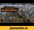 Total War: WARHAMMER - Gameplay Walkthrough - Greenskins Campaign ESRB,Gaming,Total War,Creative Assembly,CA,Total War: WARHAMMER,Campaign Map,Green Skins,This footage is taken from Alpha gameplay and is a work in progress. The beautifully detailed 3D campaign map will immerse you deep into the