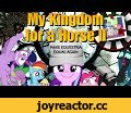 My Kingdom for a Horse II (MLP S5 Finale Tribute),Film & Animation,MLP YTP,S5 Finale,My Little Pony: Friendship is Magic,PMV,Anthology,Compilation,My Little Pony,MLP FiM,Chrono Trigger,Diablo,StarCraft,Video games,Ponies,Starlight Glimmer,Twilight Sparkle,Spike the Dragon,Dark Souls,Pokemon,Mortal