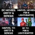 DC TV: FUN a LIGHTHEARTED MARVEL TV: GRITT7 a SERIOUS