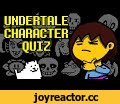 Undertale Interactive Quiz - Characters,Gaming,,Welcome to my Undertale character quiz! Make sure you have annotations turned on, or it won't work! Hope you enjoy :) Answers below, only look if you don't have annotations or have already completed the quiz!     ANSWERS: 1. Asriel Dreemurr . . . . .