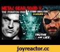 MGS5 Story Analysis - ENDING is a LIE? Ishmael is a Hallucination?! Big Boss's Phantom is GRAY FOX?!,Gaming,MGS5,Metal Gear Solid 5,MGSV,The Phantom Pain,Metal Gear Solid 5 The Phantom Pain,Chapter 3,Theory,Detailed Analysis,PythonSelkan,Gray Fox,Body Double,New Snake,Confirmed,Truths and