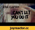 "Eric Clapton ""Can't Let You Do It"" (Official Lyric Video),Music,Eric Clapton,I Still Do,Can't Let You Do It,Lyric Video,Slow Hand,Glyn Johns,Surfdog Records,Bushbranch Records,JJ Cale,Eric Clapton's I STILL DO is now available for pre-order: OUT MAY 20 Vacuum-tube USB + Deluxe Denim Box: http:/"