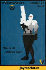 "Solider 76 (Assault) OVERWATCH ""We're all soldiers now"
