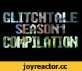 Glitchtale Season 1 Compilation (FIXED),Gaming,glitchtale,compilation,season 1,re-sound,re sound,strelok,by,camila,cuevas,megalomaniac,yet darker,determination,your best friend,continue,sans,frisk,chara,asriel,gaster,undertale,animation,series,(SUBTITULADO AL ESPAÑOL! ASEGURATE DE QUE ESTEN A
