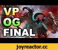 VP vs OG - GRAND FINAL - THE SUMMIT 6 DOTA 2,Gaming,Dota 2,wtf,vp,og,grand final,epic,best,total,ownage,Commentary by ODPixel, Team NP, Team EG Monster: https://www.monsterenergy.com/us/en/gaming PIA: https://www.privateinternetaccess.com/pages/buy-vpn/dc1 FACEIT: http://bit.ly/1qoHX8d 100TB: