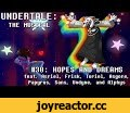 Undertale the Musical - Hopes and Dreams,Entertainment,undertale,the musical,undertale the musical,hopes and dreams,asriel,asriel dreemurr,frisk,toriel,asgore,papyrus,sans,undyne,alphys,SAVE the world,burn in despair,song,sung,lyrics,with lyrics,musical,music,Track 38/41 from Undertale the Musical!