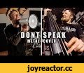 Don´t Speak (metal cover by Leo Moracchioli),Music,don´t speak,dont speak,metal cover,metal,no doubt,contrabass,double bass,frog leap studios,leo moracchioli,chapman,chapman guitars,ML3,bea,baritone,Original by No Doubt My new baritone guitar: http://bit.ly/2qiI2u5 You can buy my albums or si