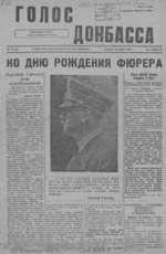 H? 16 (72) STIMME DES DONEZBECKENS (GOLOSS DONBASSA) Пятниц«, 16 апреля 1943 г. Год издания III ____________i_____________________ КО ДНЮ РОЖДЕНИЯ ФЮРЕРА (А.долЬф Гитлер • наш освободитель .Ьог ничотдл ке помогает лентяям к тужтдщм. Он не помогает людям, не желающим себе помочь. Народ, помоги