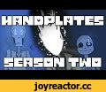 HANDPLATES SEASON 2 TRAILER,Entertainment,undertale,undertale movie,handplates,handplates season 2,handplates season two,undertale comic,undertale dub,undertale comic dub,undertale comic dub compilation,undertale dub compilation,handplates movie 2,undertale movie 2,undertale sequel,undertale movie