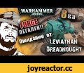 FFH Новости: Ожидания от... Chaos Leviathan Dreadnought,Gaming,warhammer_40000,как_играть_в_вархаммер,обзоры_игр,Обзоры_настолок,ФФх,ffh,варпмаяк,total_war,спейс,false_emperor,WoW,world_of_warcraft,warpbeacon,malifaux,x-wing,starwars,вархаммер,вх40к,chaos,Leviathan Pattern Siege Dreadnought,Chaos Dr