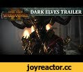 Total War: WARHAMMER 2 – Dark Elves In-Engine Trailer,Gaming,Total War,Creative Assembly,CA,Ultra,High,60FPS,new,1080p,gameplay,dark elves,Warhammer 2,cinematic,in-engine trailer,Malekith,Witch King,trailer,It only takes a cinder for a Phoenix to rise. The Witch King of Naggaroth has his sights set