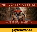 The Masked Warrior - Dota 2 Shortfilm Contest 2017,Entertainment,dota 2,yurnero,juggernaut,dota 2 shortfilm contest,wonderlast films,dary ow,mark putian,shortfilm,dota short film,As the great war ended, the masked warrior vanished and has never been seen for generations, until today.  Please vote