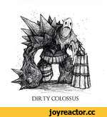 \ V DIRTY COLOSSUS